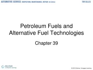 Petroleum Fuels and Alternative Fuel Technologies