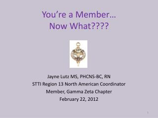 You're a Member… Now What????