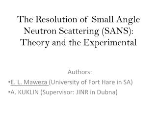 The Resolution of Small Angle Neutron Scattering (SANS): Theory and the Experimental