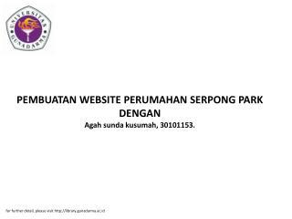 PEMBUATAN WEBSITE PERUMAHAN SERPONG PARK DENGAN Agah sunda kusumah, 30101153.