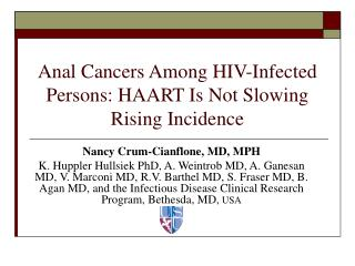 Anal Cancers Among HIV-Infected Persons: HAART Is Not Slowing Rising Incidence