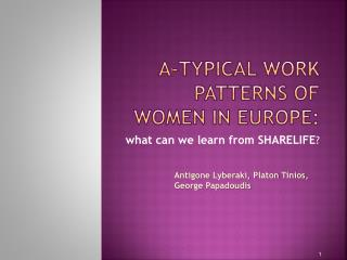 A-typical work patterns of women in Europe: