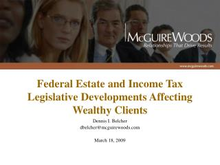 Federal Estate and Income Tax Legislative Developments Affecting Wealthy Clients