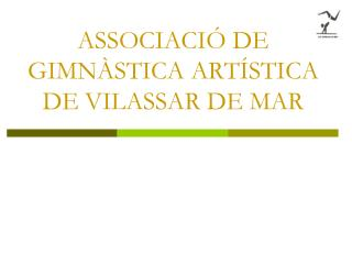 ASSOCIACIÓ DE GIMNÀSTICA ARTÍSTICA DE VILASSAR DE MAR