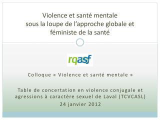 Violence et santé mentale sous la loupe de l'approche globale et féministe de la santé