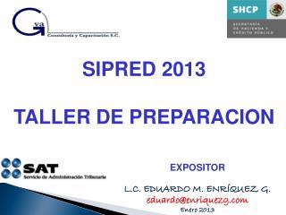 SIPRED 2013 TALLER DE PREPARACION