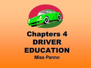 Chapters 4  DRIVER  EDUCATION Miss Panno
