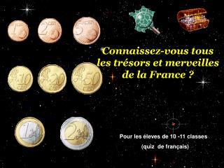 Connaissez-vous tous les trésors et merveilles de la France ?