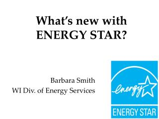 What's new with ENERGY STAR?