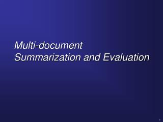 Multi-document Summarization and Evaluation