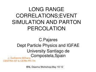 LONG RANGE CORRELATIONS;EVENT SIMULATION AND PARTON PERCOLATION