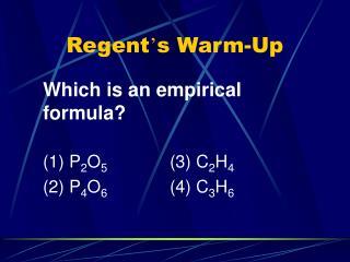Regent ' s Warm-Up
