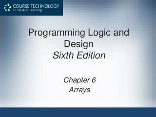 Programming Logic and Design Sixth Edition