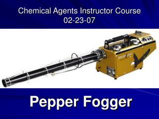 Pepper Fogger