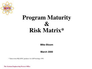 Program Maturity & Risk Matrix*