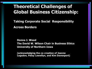 Donna J. Wood The David W. Wilson Chair in Business Ethics University of Northern Iowa