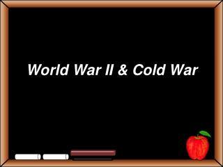 World War II & Cold War