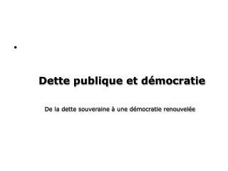 Dette publique et démocratie    De la dette souveraine à une démocratie renouvelée