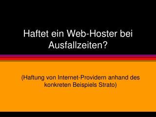 Haftet ein Web-Hoster bei Ausfallzeiten?
