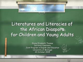 Literatures and Literacies of the African Diaspora for Children and Young Adults