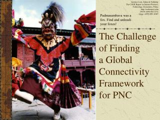 The Challenge  of Finding  a Global Connectivity Framework for PNC