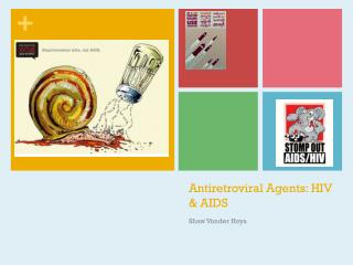 Antiretroviral Agents: HIV  AIDS