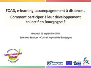 Vendredi 23 septembre 2011 Salle des Séances - Conseil régional de Bourgogne