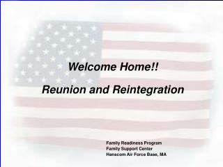 Welcome Home!! Reunion and Reintegration