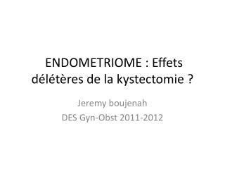 ENDOMETRIOME : Effets délétères de la kystectomie ?