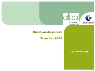 Questions/Réponses Transfert AFPA