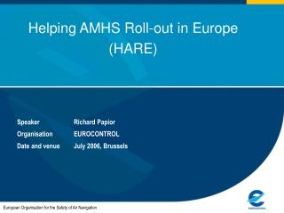 Helping AMHS Roll-out in Europe (HARE)
