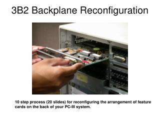 3B2 Backplane Reconfiguration