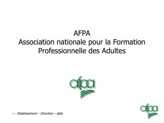 AFPA Association nationale pour la Formation Professionnelle des Adultes