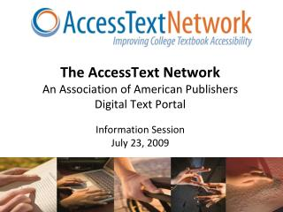 The AccessText Network An Association of American Publishers Digital Text Portal