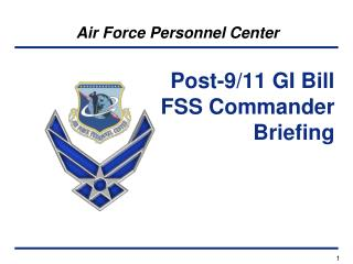 Post-9/11 GI Bill FSS Commander  Briefing