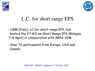 L.C. for short range EPS