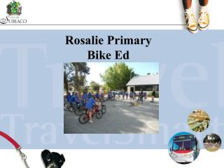 Rosalie Primary Bike Ed