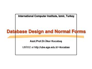International Computer Institute, Izmir, Turkey Database Design and Normal Forms