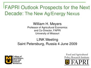 FAPRI Outlook Prospects for the Next Decade:  The New Ag/Energy Nexus