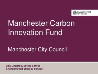 Manchester Carbon Innovation Fund Manchester City Council