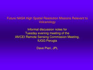 Current NASA High Spatial Resolution Missions Relevant to Volcanology