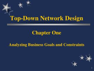 Top-Down Network Design Chapter One Analyzing Business Goals and Constraints