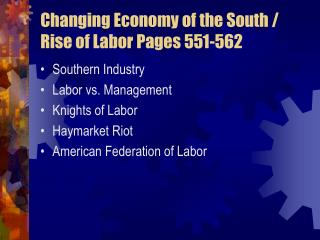 Changing Economy of the South / Rise of Labor Pages 551-562