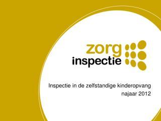 Inspectie in de zelfstandige kinderopvang n ajaar 2012