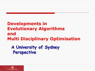 Developments in  Evolutionary Algorithms  and  Multi Disciplinary Optimisation