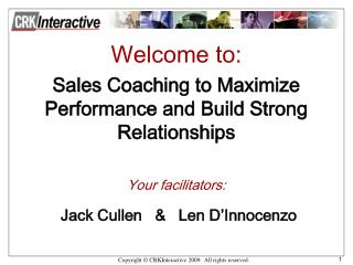 Welcome to: Sales Coaching to Maximize Performance and Build Strong Relationships