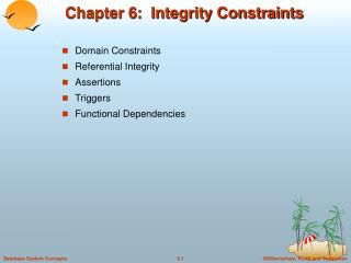 Chapter 6:  Integrity Constraints