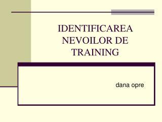 IDENTIFICAREA NEVOILOR DE TRAINING
