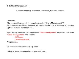 B.  In Client Management –  	    1.  Remove Quality Assurance, Fulfillment, Dynamic Monitor