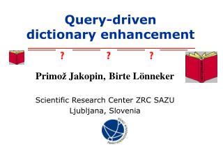 Query-driven  dictionary enhancement